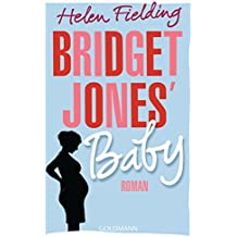 Bridget Jones' Baby: Roman (Die Bridget Jones-Serie 3) (German Edition)
