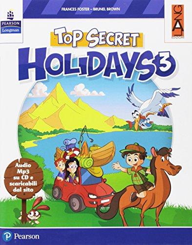 Top secret holidays. Per la Scuola elementare. Con espansione online. Con CD-ROM: 3