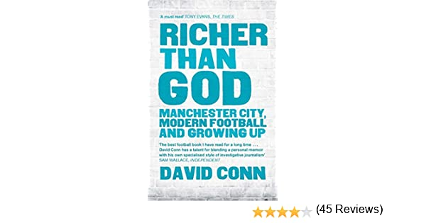 Richer than god manchester city modern football and growing up richer than god manchester city modern football and growing up ebook david conn amazon kindle store fandeluxe Document