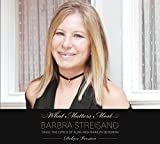 What Matters Most Barbra Streisand Sings The Lyrics Of Alan & Marilyn Bergman (2CD Edition)