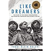 By Halevi, Yossi Klein ( Author ) [ Like Dreamers: The Story of the Israeli Paratroopers Who Reunited Jerusalem and Divided a Nation By Nov-2014 Paperback