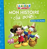 Telecharger Livres LA MAISON DE MICKEY Mon Histoire du Soir Mickey a la ferme (PDF,EPUB,MOBI) gratuits en Francaise