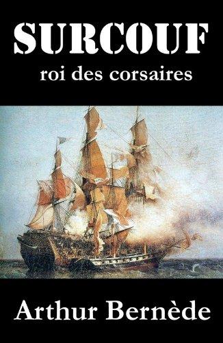 Surcouf, roi des corsaires, roman d'aventures