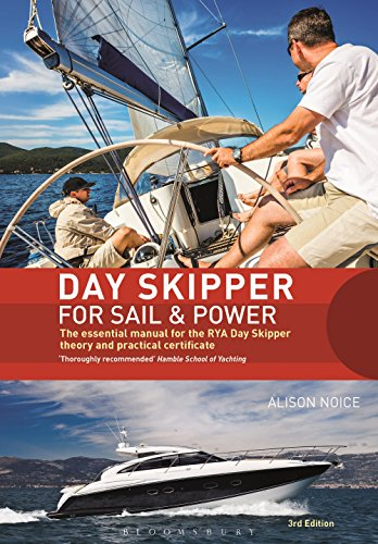 Day Skipper for Sail and Power: The Essential Manual for the RYA Day Skipper Theory and Practical Certificate 3rd edition (English Edition)
