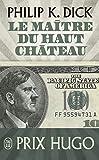 Le maître du Haut Château (SCIENCE FICTION t. 10636) - Format Kindle - 9782290157268 - 7,49 €