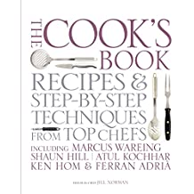 The Cook's Book: Step-by-step techniques & recipes for success every time from the world's top chefs, including Marcus Wareing, Shaun Hill, Ken Hom & ... Shaun Hill, Ken Hom and Charlie Trotter