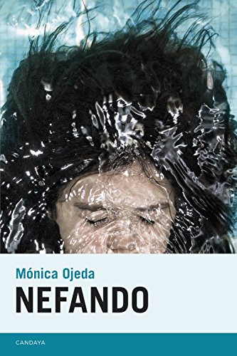 Nefando (Candaya Narrativa nº 40) por Mónica Ojeda