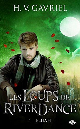 Elijah: Les Loups de Riverdance, T4 (French Edition)