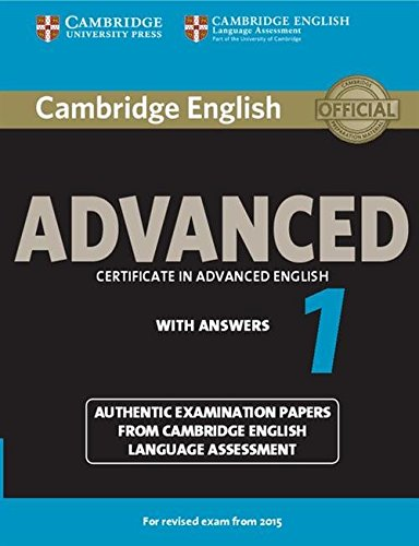 Cambridge English Advanced. for Updated Exams. Advanced 1. Student's book with answers. for revised exam from 2015