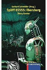 Spliff 85555: EBERSBERG: Story Center (AndroSF / Die SF-Reihe für den Science Fiction Club Deutschland e.V. (SFCD)) Taschenbuch