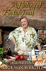 A History of English Food by Clarissa Dickson Wright (2011-10-13)