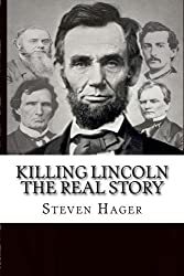 Killing Lincoln: The Real Story by Steven Hager (2014-11-19)