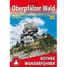 Oberpfälzer Wald: Böhmischer Wald - Ceský les. 50 Touren. Mit GPS-Tracks (Rother Wanderführer)