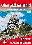 Oberpfälzer Wald: Böhmischer Wald - Ceský les. 50 Touren. Mit GPS-Daten (Rother Wanderführer) - Eva Krötz