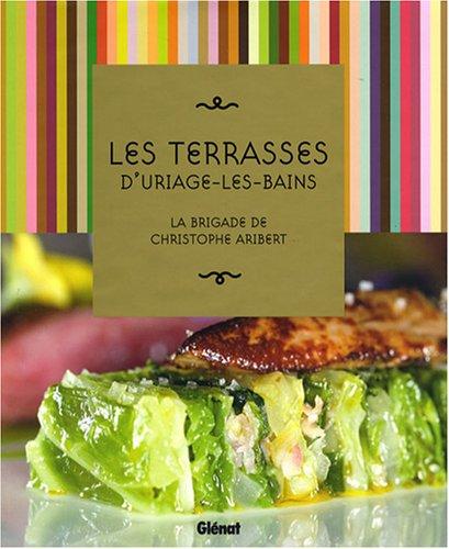 Les Terrasses d'Uriage-les-Bains : La brigade de Christophe Aribert par Pierre Couderc