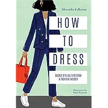 How to Dress: Style yourself like a fashion editor