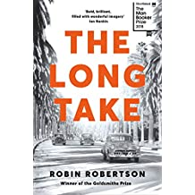 The Long Take: Shortlisted for the Man Booker Prize (English Edition)