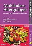Molekulare Allergologie: Einführung mit kommentierten Kasuistiken