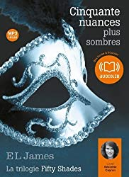 Cinquante nuances plus sombres - La trilogie Fifty shades Volume 2: Livre audio 2 CD MP3 - 679 Mo + 660 Mo de James. E L (2013) CD