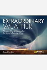 Extraordinary Weather: Wonders of the Atmosphere from Dust Storms to Lightning Strikes Paperback