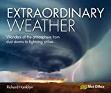 Extraordinary Weather: Wonders of the Atmosphere from Dust Storms to Lightning Strikes