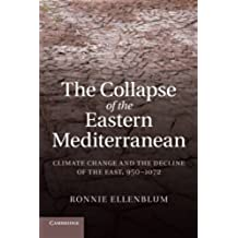 The Collapse of the Eastern Mediterranean: Climate Change and the Decline of the East, 950 1072