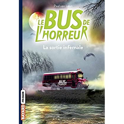 Le bus de l'horreur, Tome 01: La sortie infernale