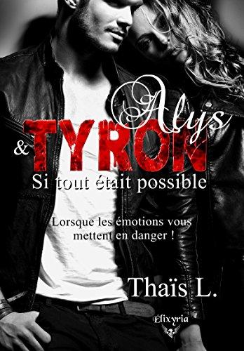 Alys et Tyron: Si tout était possible par [L., Thaïs]