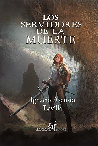 Los servidores de La Muerte por Ignacio Jesus Asensio Lavilla