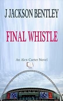 Final Whistle por J Jackson Bentley epub