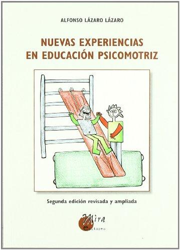 Nuevas experiencias en educacion psicomotriz (Psicopedagogia) por Alfonso Lazaro