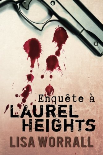 Enquête à Laurel Heights: Laurel Heights: Volume 1 par Lisa Worrall
