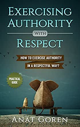 Exercising Authority with Respect: How to exercise