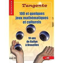 100 et quelques jeux mathématiques et culturels. 10 ans de Rallye à Bruxelles.