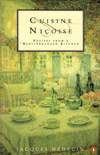Cuisine Nicoise: Recipes from a Mediterranean Kitchen (Cookery Library) by Jacques M¨¦decin (1991) Paperback