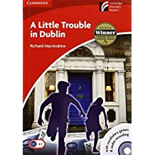 A little trouble in Dublin, beginner-elementary, level 1 (Cambridge Discovery Readers)