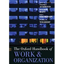 The Oxford Handbook of Work and Organization (Oxford Handbooks)