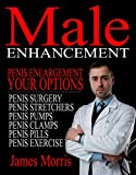Penis Enlargement, Your Options: Male Enhancement