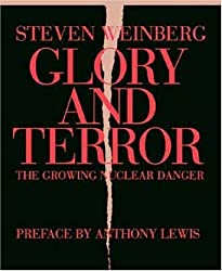 Glory and Terror: The Growing Nuclear Danger by Steven Weinberg (2004-05-02)