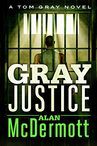 Gray Justice (A Tom Gray Novel Book 1) (English Edition)