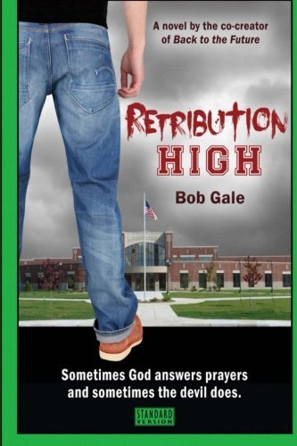 Retribution High - Standard Version: A Short, Violent Novel About Bullying, Revenge, and the Hell Known as High School by Bob Gale (2013-10-22)
