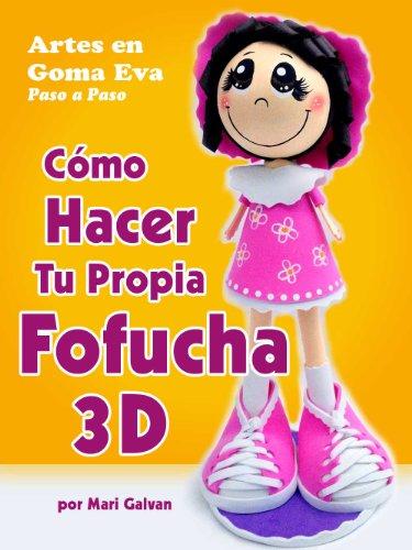 Artes en Goma Eva Paso a Paso: Cómo Hacer tu Propia Fofucha 3D
