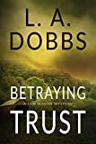 Betraying Trust (A Sam Mason Mystery Book 4)