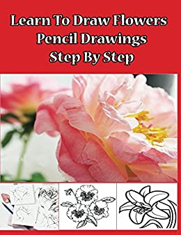 Learn To Draw Flowers Pencil Drawings Step By Step Pencil Drawing