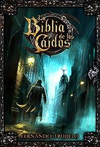 La Biblia de los Caídos par Luis Fernando Trujillo Sanz