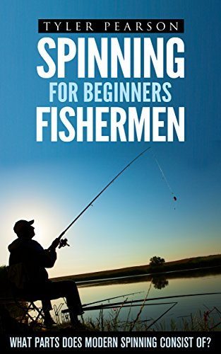 Spinning for Beginners Fishermen: What Parts does Modern Spinning Consist of? (English Edition) -