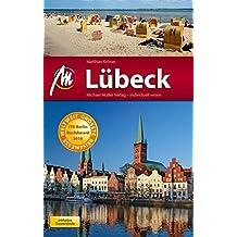 Lübeck MM-City Reiseführer Michael Müller Verlag: inkl. Travemünde Individuell reisen mit vielen praktischen Tipps.