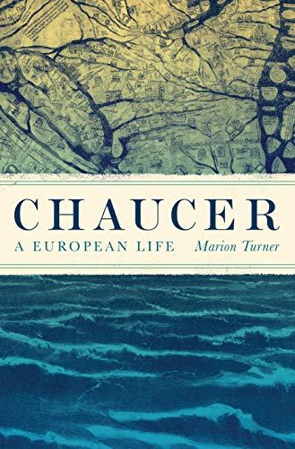Chaucer – A European Life