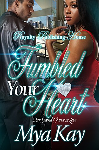 Fumbled Your Heart Our Second Chance At Love
