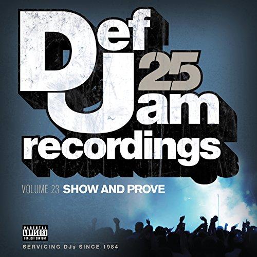 Def Jam 25, Vol. 23 - Show And Prove (Explicit Version) [Explicit]
